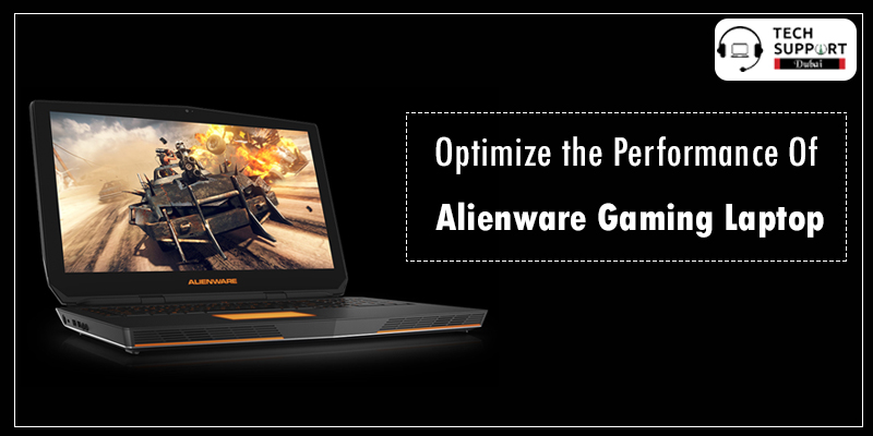 Optimize the Performance Of Alienware Gaming Laptop