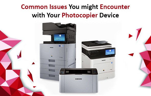 Common Issues You might Encounter with Your Photocopier Device