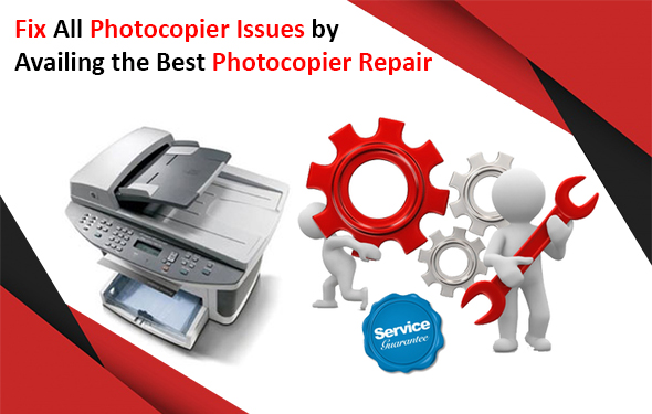 Fix All Photocopier Issues by Availing the Best Photocopier Rep