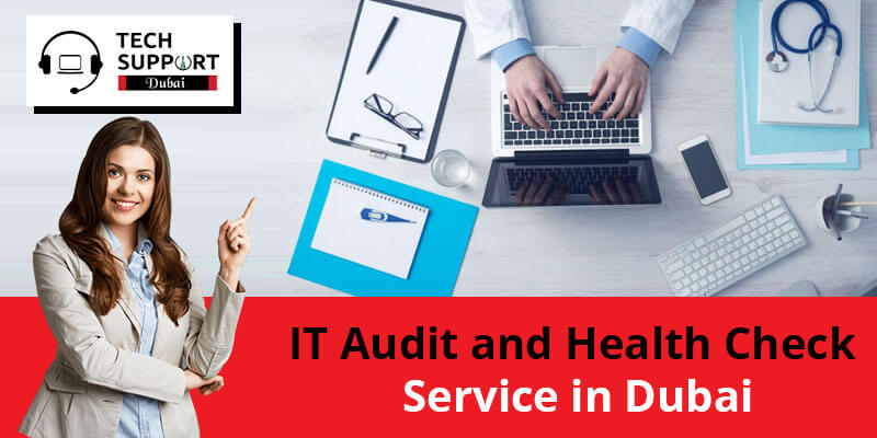 IT Audit and Health Check Service in Dubai